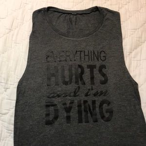 Tops - Everything Hurts and I'm Dying Shirt